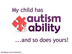 WE ARE AUTISM ABILITY AWARE...ARE YOU? Please repin this to let others know that you see through the barriers and into the hidden potentials in our loved ones with Autism and that they need nurturing and revealing to create enabled futures. https://www.facebook.com/groups/autismability