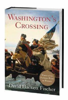 """Washington's Crossing"" by David Hackett Fischer (a favorite history book)"