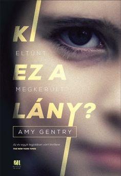 Tekla Könyvei – könyves blog: Amy Gentry – Ki ez a lány?