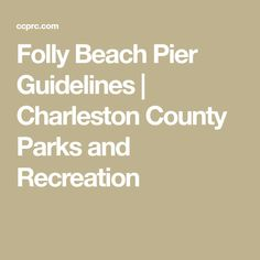 Folly Beach Pier Guidelines | Charleston County Parks and Recreation Charleston Sc Food, Folly Beach Pier, King Mackerel, Bottom Fishing, Us Park, George Foreman, County Park, Parks And Recreation