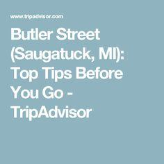 Butler Street (Saugatuck, MI): Top Tips Before You Go - TripAdvisor