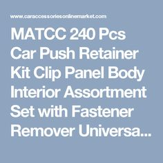 MATCC 240 Pcs Car Push Retainer Kit Clip Panel Body Interior Assortment Set with Fastener Remover Universa For Ford Toyota Honda | Car Accessories Online Market