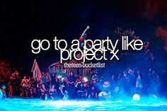 go to a party like project x