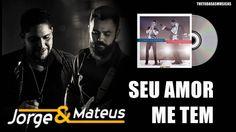 Jorge e Mateus - Seu amor me tem - Áudio Oficial