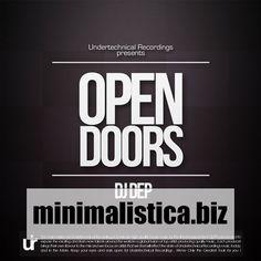 DJ Dep - Open Doors EP - http://minimalistica.biz/dj-dep-open-doors-ep/