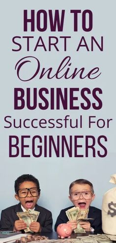 How To Start An Online Business Successful For Beginners