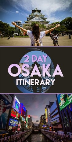 A great 2 day itinerary for your trip to Osaka Japan