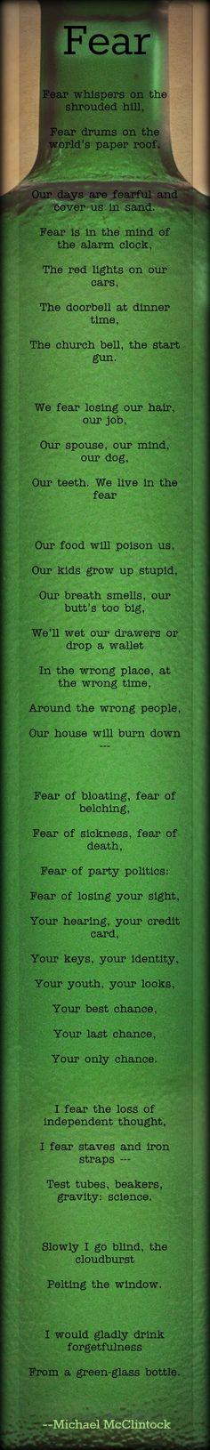 Poem: Fear -- by Michael McClintock @ Michael McClintock Poet on Pinterest...