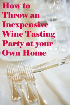 How To Easily Throw an Inexpensive Wine Tasting Party - My Thirty Spot