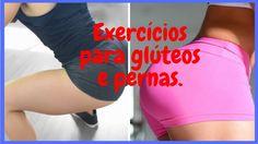 Exercícios Para Glúteos e Pernas - Exercícios Para Glúteos 2018