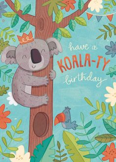 'Koala-ty Birthday' - Birthday card template you can print or send online as eCard for free. Happy Birthday Animals, Happy Birthday Art, Happy Birthday Wishes Cards, Happy Birthday Pictures, Birthday Wishes Quotes, Birthday Cards For Friends, Birthday Greeting Cards, Diy Birthday, Happy Birthday Painting