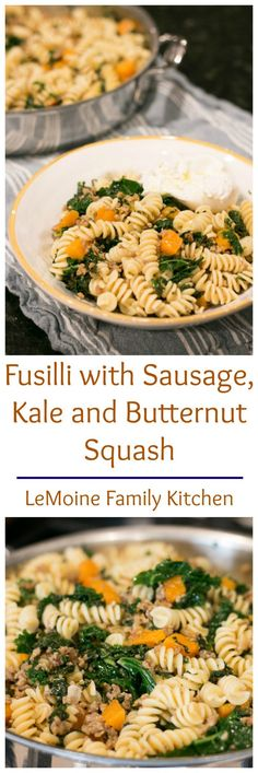 Fusilli with Sausage, Kale and Butternut Squash - LeMoine Family Kitchen Kale Pasta, Sweet Italian Sausage, Fusilli, Family Kitchen, How To Cook Pasta, Butternut Squash, Pasta Dishes, I Foods, Pasta Recipes