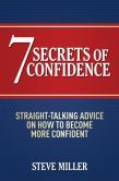 7 Secrets of Confidence: Straight-Talking Advice on How to Become More Confident