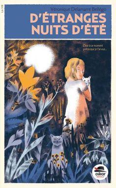 D'étranges nuits d'été, Véronique Delamarre-Bellégo, éd. Oskar, 2014 Roman Ados
