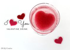 I Heart You Valentine's Day Drink - Oh My! Creative