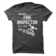 I May Be A Fire Inspector T Shirt