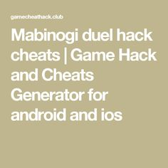 Mabinogi duel hack cheats | Game Hack and Cheats Generator for android and ios
