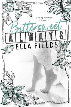 My Review:  Bittersweet Always by Ella Fields