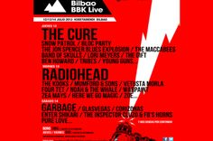 Oh Bilbaoo. Had know idea you could headline this good. Cure, Radiohead & Garbage...... spain it is!