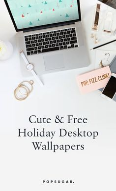 Free Holiday Desktop Wallpaper You'll Never Want to Take Down