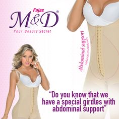 """A girdle with abdominal support is ideal  when you want to wear a garment with a high support in your body,Fajas M & D """"The secret's Body"""" Garments made with high quality standars ,Fajas M & D Secret' s Body."""