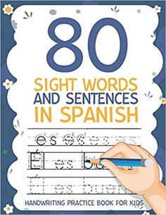80 Sight Words and Sentences in Spanish Handwriting Practice Book for Kids: Workbook 8, 5x11 inches: Publishing, Carrizales: 9798664259261: Amazon.com: Books Cute Journals, Handwriting Practice, Kindle App, First Order, Sight Words, Machine Learning, Sentences, Work Hard, Spanish