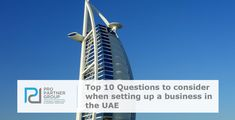 Top 10 Questions to consider when setting up a business in the UAE.    https://www.propartnergroup.com/2017/01/top-10-questions-consider-setting-business-uae/  #UAE #AbuDhabi #Dubai #Emirates #BusinessSetup #CompanyFormation #LLC #Branch #Mainland #FreeZone #Investments #Investors #LocalSponsor #IT #Construction #Engineering #Trading #CommercialAgency #PRO #PROServices
