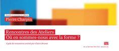 Rencontre des Ateliers avec Pierre Charpin, designer, 2011