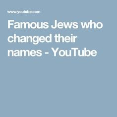 Famous Jews who changed their names - YouTube