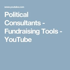 Political Consultants - Fundraising Tools - YouTube