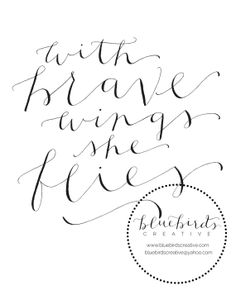 With brave wings she flies5 x 7 Calligraphy by Bluebirdscreative, $12.00
