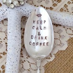 Keep Calm & Drink Coffee Vintage Hand Stamped Tea Spoon-Tea Party Brunch Bridal Shower Hostess Gift Birthday Gift For Amy?