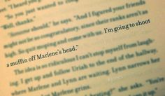 I am going to shoot a muffin off Marlene's head - Uriah, Divergent