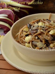 Spaghetti con radicchio e scamorza