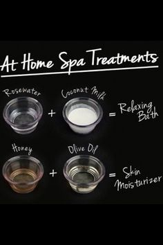 At Home Spa Treatments  Rosewater + Coconut Milk = Relaxing Bath  Honey + Olive Oil = Skin Moisturiser