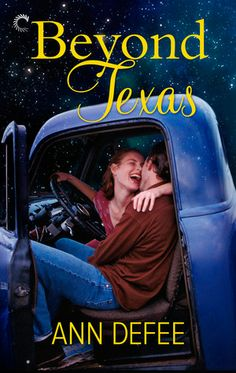 Beyond Texas by Ann DeFee | Publisher: Carina Press | Release: December 16, 2013 | www.ann-defee.com | Contemporary Romance