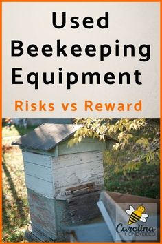 What are the risks of buying used beekeeping equipment?  It's a great way to save money but will it cost you money in the end?  #beehives #beekeepingequipment #beginnerbeekeeping #carolinahoneybees