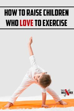 How to Raise Children Who Love To Exercise - Skill Trek Natural Parenting, Gentle Parenting, Parenting Hacks, Preschool Age, Positive Discipline, Yoga For Kids, Christian Parenting, Physical Activities, Family Activities