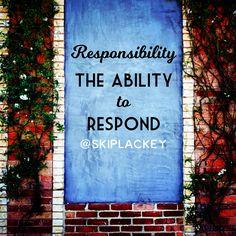 The ability to respond! PraxisLeadershipAcademy.com