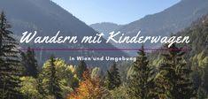 Wandern können Mama und Papa auch mit Kinderwagen. Hier einige Wanderungen in Wien. Wander App, Mountains, Nature, Kids, Baby, Travel, Mom And Dad, Playground, Hiking
