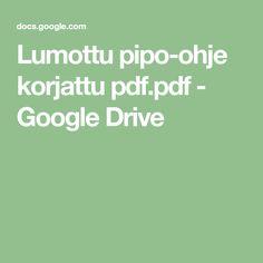 Lumottu pipo-ohje korjattu pdf.pdf - Google Drive Google Drive