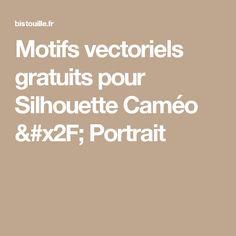 Motifs vectoriels gratuits pour Silhouette Caméo / Portrait