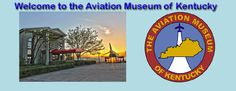 The Aviation Museum of Kentucky 4029 Airport Road  Lexington, Kentucky 40510  1 hour 15 mins