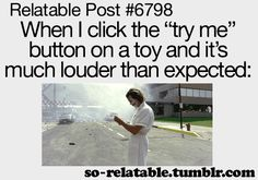 Lol yes!! Especially when I'm with my best friend and I just press the button and it scares the hell out of me so I just run away laughing