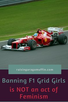 Banning Grid Girls is Not an Act of Feminism F1 Grid Girls, What Is Feminism, Feminist Movement, Gender Stereotypes, Parenting Toddlers, New Parents, Formula 1, Ragamuffin, Revolution