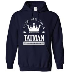 "[Best t shirt names] Kiss Me I Am TATMAN  Discount Today  If you dont like this shirt no problem you can search another shirt at ""SEARCH BOX"" on the TOP  Tshirt Guys Lady Hodie  SHARE and Get Discount Today Order now before we SELL OUT  Camping calm and let sunday handle it shirt hoodie me i am tatman"