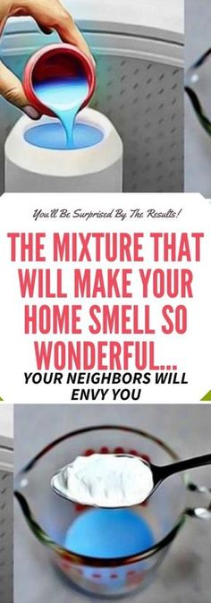 THE MIXTURE THAT WILL MAKE YOUR HOME SMELL SO WONDERFUL… YOUR NEIGHBORS WILL ENVY YOU