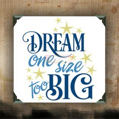 Dream One Size Too Big - Painted Canvases - wall decor - wall hanging - funny quotes on canvas - inspiring quotes and phrases on canvas by CreativeStudio805 on Etsy