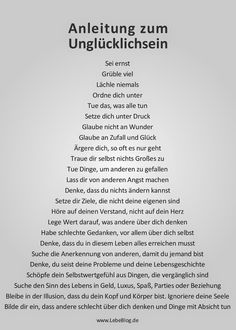 Eine Anleitung zum Unglücklichsein ~The Instruction for being Unhappy The Words, True Quotes, Funny Quotes, German Quotes, Learn German, Positive Vibes, Good To Know, Life Lessons, Quotations