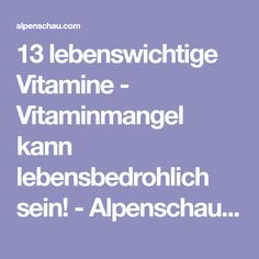 13 lebenswichtige Vitamine - Vitaminmangel kann lebensbedrohlich sein! - Alpenschau.com